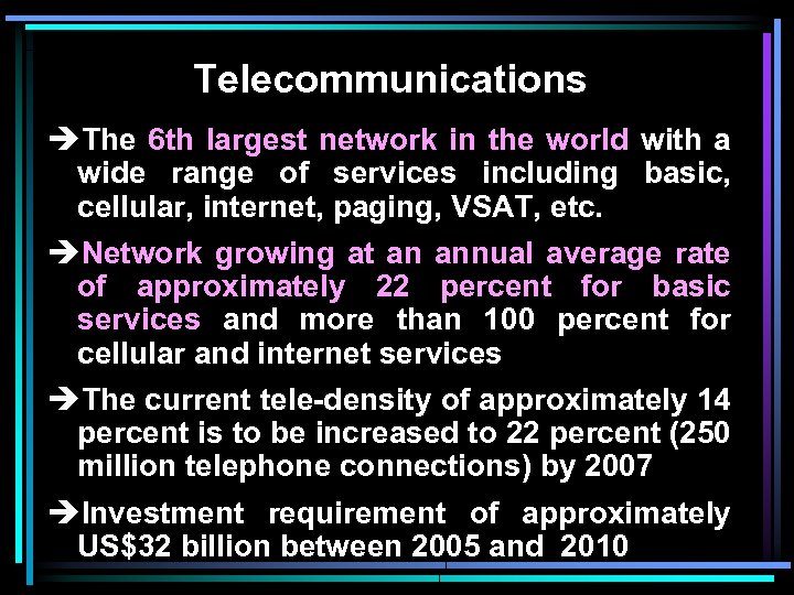 Telecommunications èThe 6 th largest network in the world with a wide range of