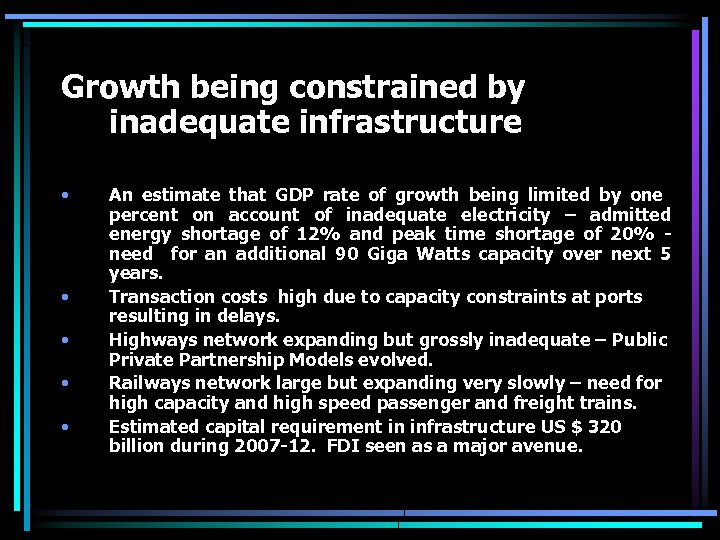 Growth being constrained by inadequate infrastructure • • • An estimate that GDP rate