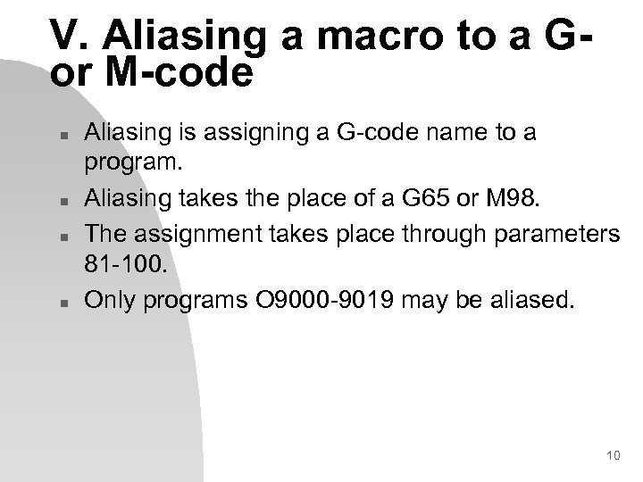 V. Aliasing a macro to a Gor M-code n n Aliasing is assigning a