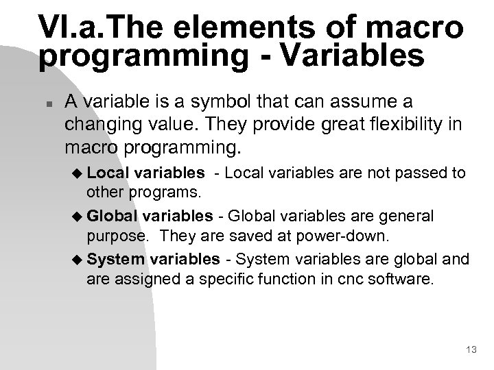 VI. a. The elements of macro programming - Variables n A variable is a