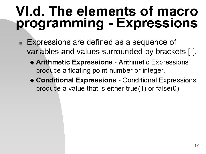VI. d. The elements of macro programming - Expressions n Expressions are defined as