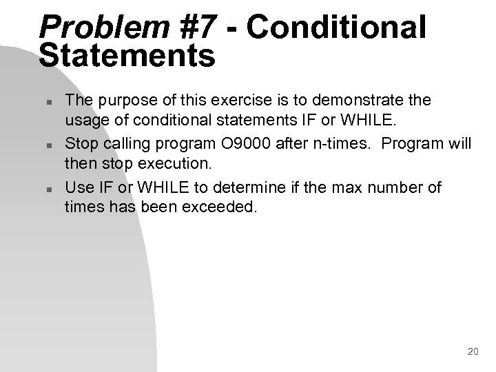 Problem #7 - Conditional Statements n n n The purpose of this exercise is