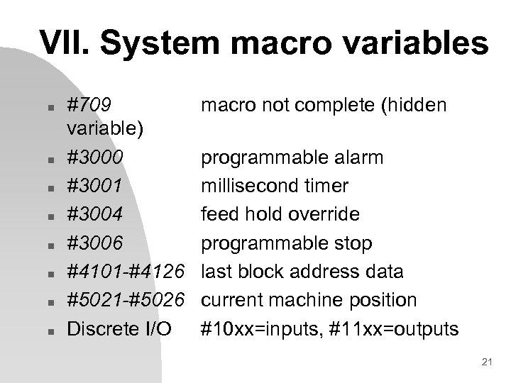 VII. System macro variables n n n n #709 variable) #3000 #3001 #3004 #3006
