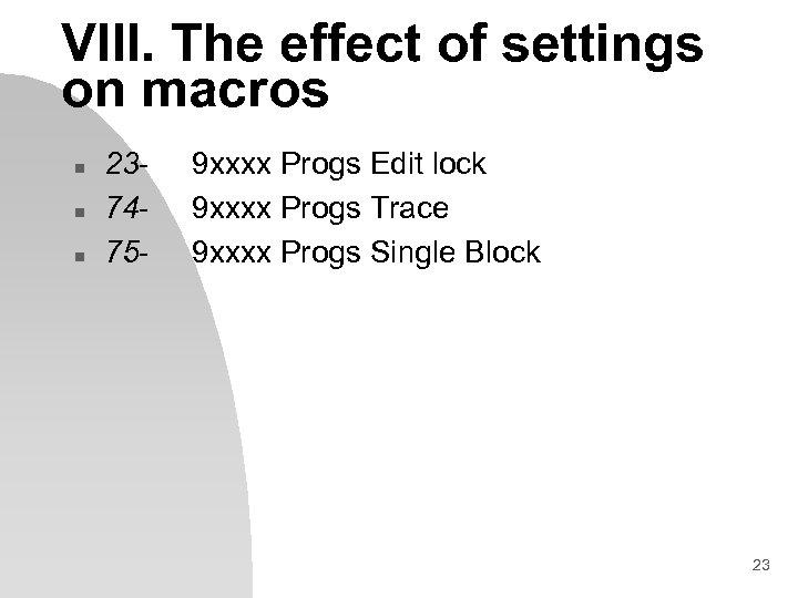 VIII. The effect of settings on macros n n n 237475 - 9 xxxx