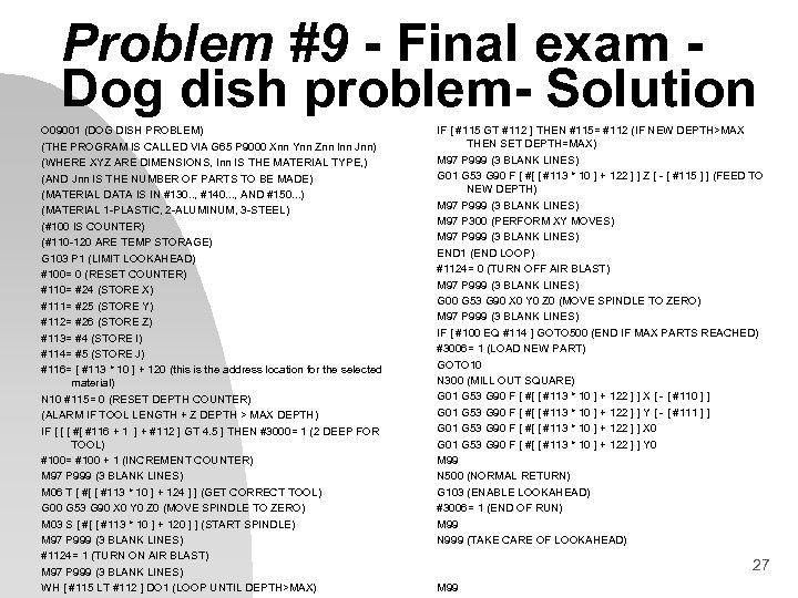 Problem #9 - Final exam Dog dish problem- Solution O 09001 (DOG DISH PROBLEM)