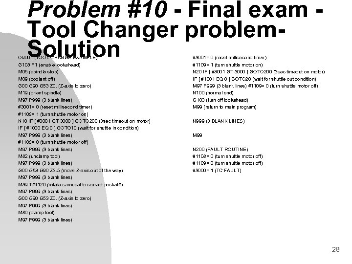 Problem #10 - Final exam Tool Changer problem. Solution O 9001 (TOOL CHANGE EXAMPLE)