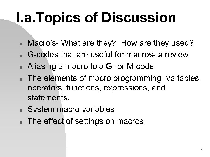 I. a. Topics of Discussion n n n Macro's- What are they? How are