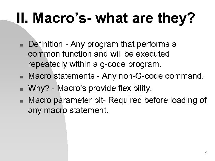 II. Macro's- what are they? n n Definition - Any program that performs a