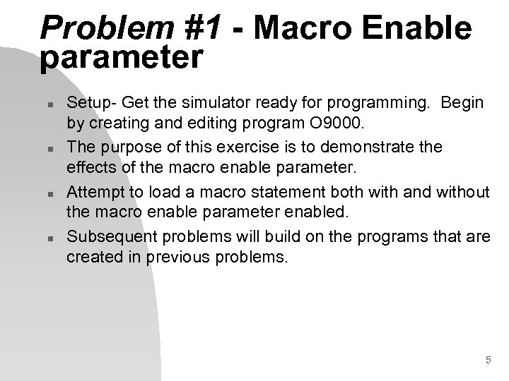 Problem #1 - Macro Enable parameter n n Setup- Get the simulator ready for