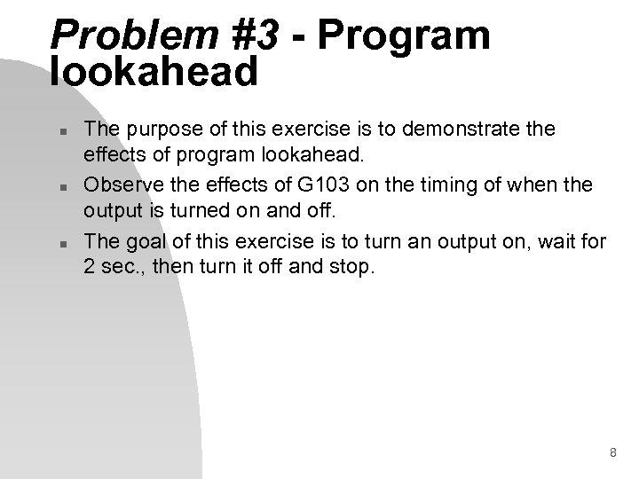 Problem #3 - Program lookahead n n n The purpose of this exercise is