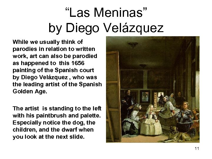 """""""Las Meninas"""" by Diego Velázquez While we usually think of parodies in relation to"""