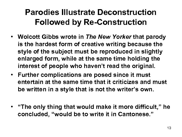Parodies Illustrate Deconstruction Followed by Re-Construction • Wolcott Gibbs wrote in The New Yorker