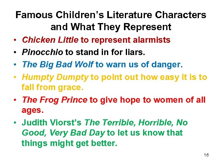 Famous Children's Literature Characters and What They Represent • • Chicken Little to represent