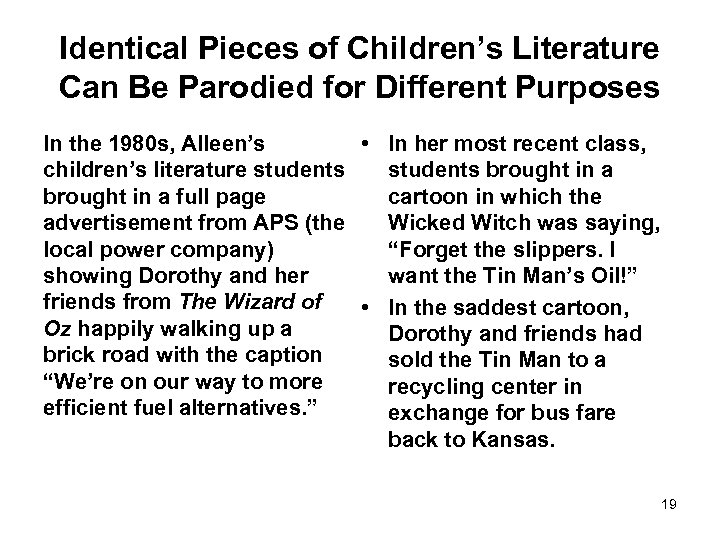 Identical Pieces of Children's Literature Can Be Parodied for Different Purposes In the 1980