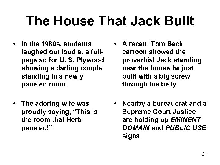 The House That Jack Built • In the 1980 s, students laughed out loud