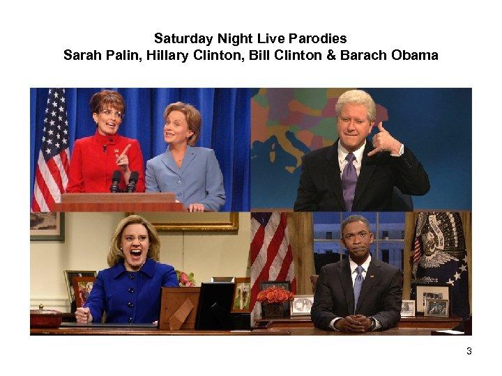 Saturday Night Live Parodies Sarah Palin, Hillary Clinton, Bill Clinton & Barach Obama 3