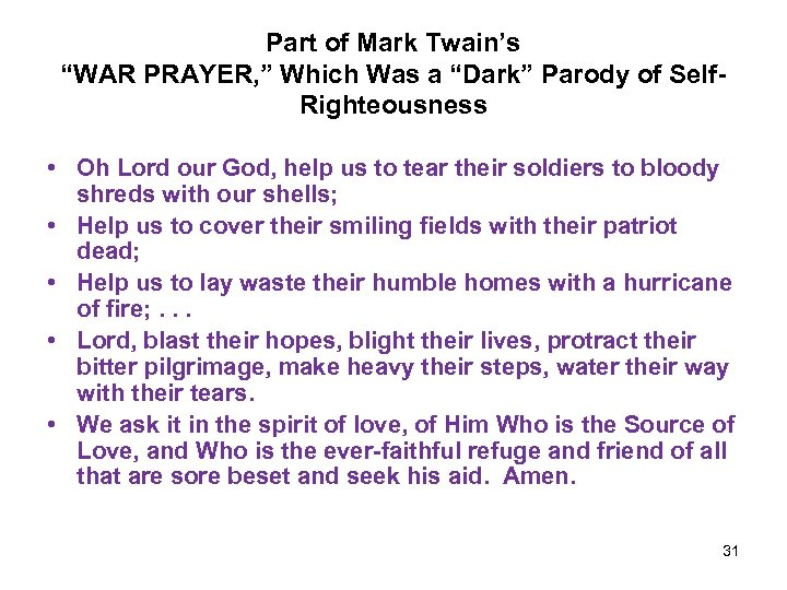 """Part of Mark Twain's """"WAR PRAYER, """" Which Was a """"Dark"""" Parody of Self."""