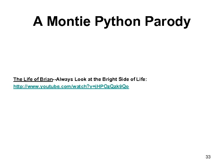 A Montie Python Parody The Life of Brian--Always Look at the Bright Side of