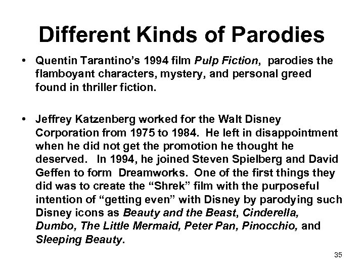 Different Kinds of Parodies • Quentin Tarantino's 1994 film Pulp Fiction, parodies the flamboyant