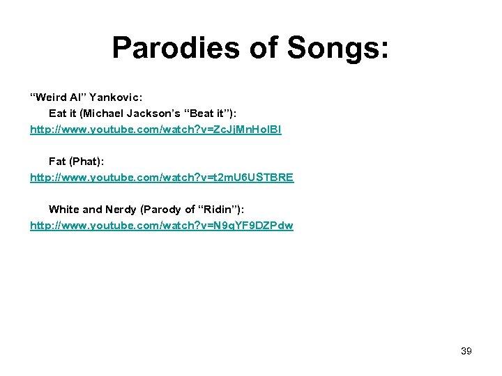 """Parodies of Songs: """"Weird Al"""" Yankovic: Eat it (Michael Jackson's """"Beat it""""): http: //www."""