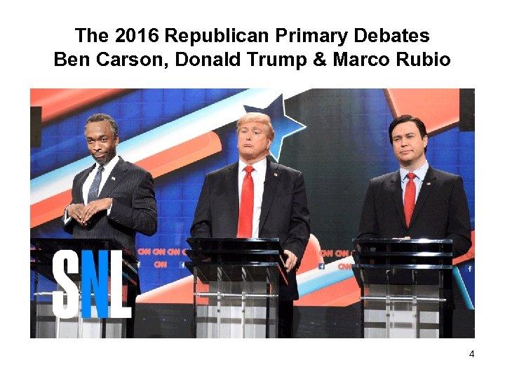 The 2016 Republican Primary Debates Ben Carson, Donald Trump & Marco Rubio 4