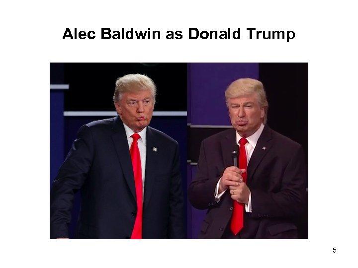 Alec Baldwin as Donald Trump 5