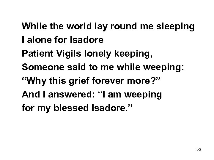 While the world lay round me sleeping I alone for Isadore Patient Vigils lonely