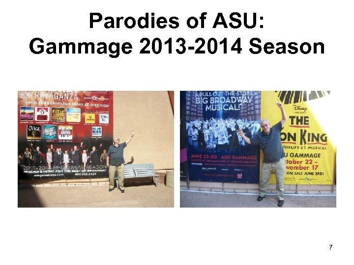Parodies of ASU: Gammage 2013 -2014 Season 7