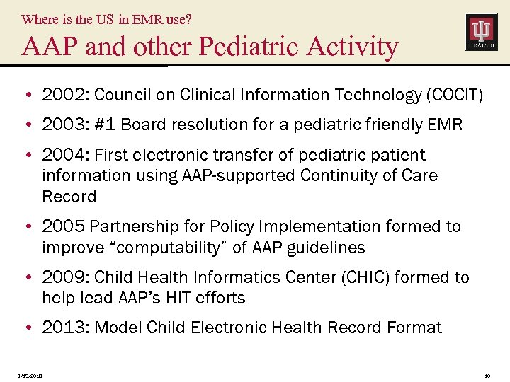 Where is the US in EMR use? AAP and other Pediatric Activity • 2002: