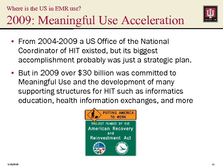 Where is the US in EMR use? 2009: Meaningful Use Acceleration • From 2004
