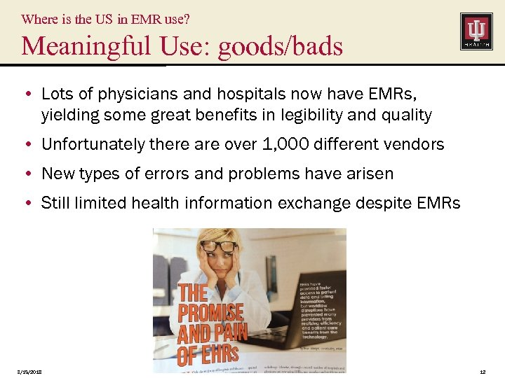 Where is the US in EMR use? Meaningful Use: goods/bads • Lots of physicians