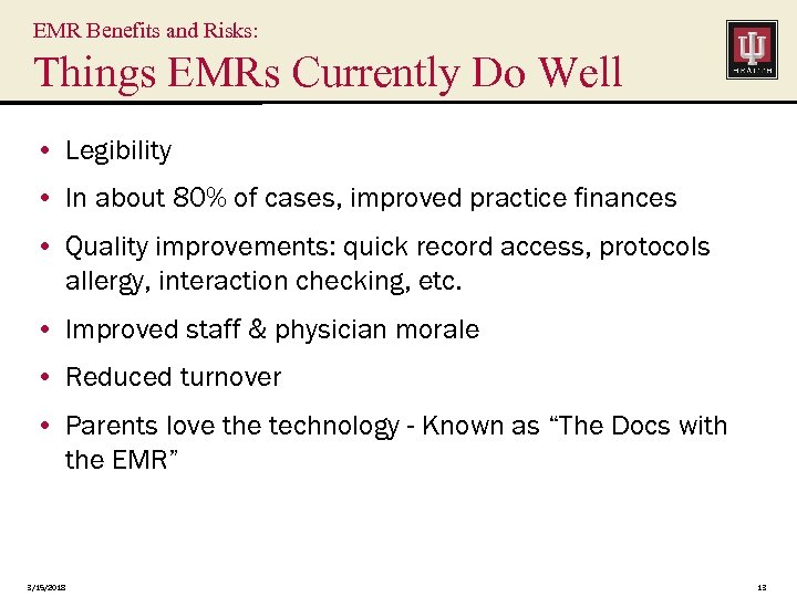 EMR Benefits and Risks: Things EMRs Currently Do Well • Legibility • In about