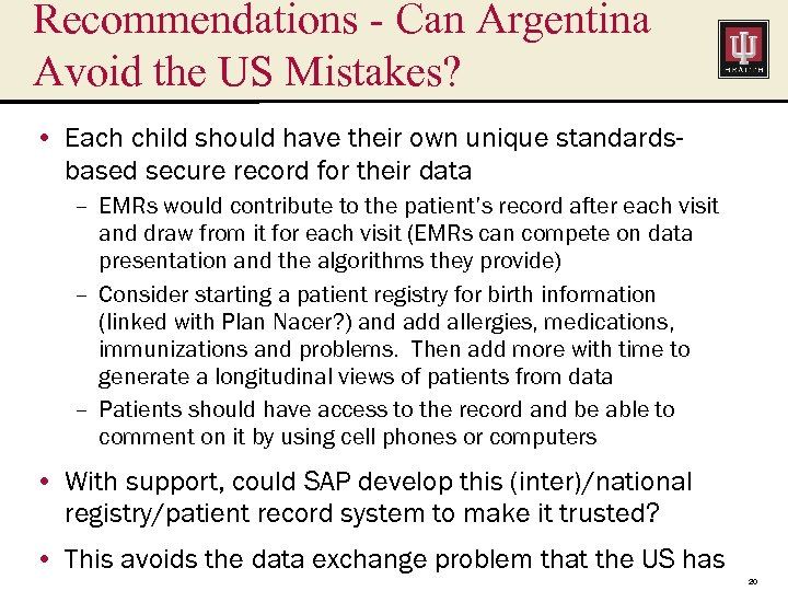 Recommendations - Can Argentina Avoid the US Mistakes? • Each child should have their