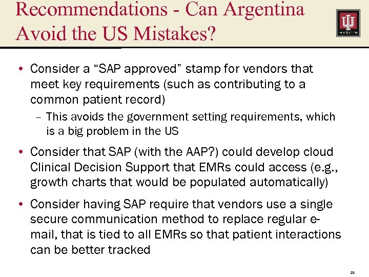 "Recommendations - Can Argentina Avoid the US Mistakes? • Consider a ""SAP approved"" stamp"