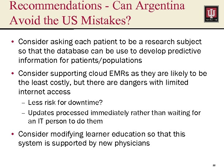 Recommendations - Can Argentina Avoid the US Mistakes? • Consider asking each patient to