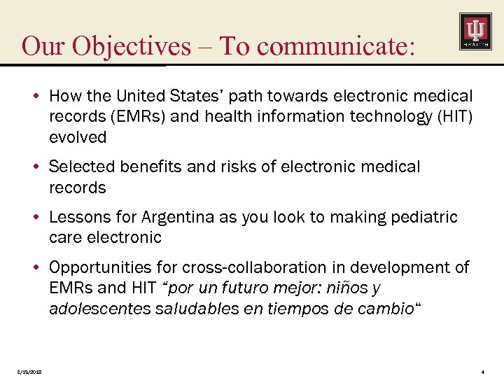 Our Objectives – To communicate: • How the United States' path towards electronic medical