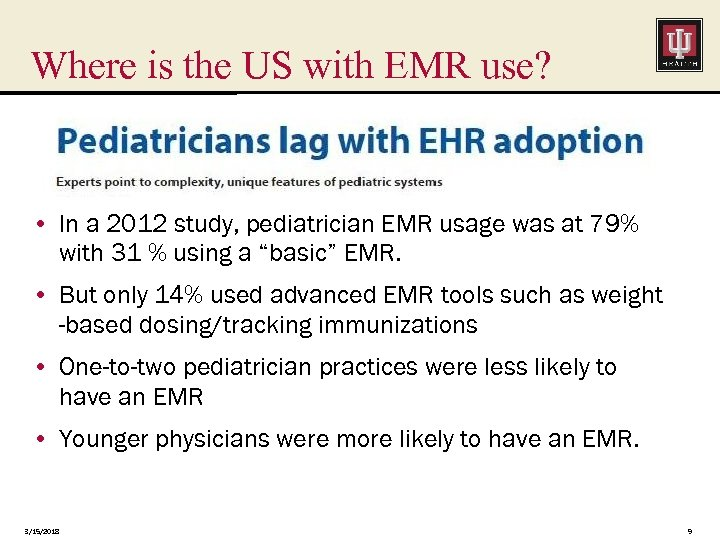 Where is the US with EMR use? • In a 2012 study, pediatrician EMR