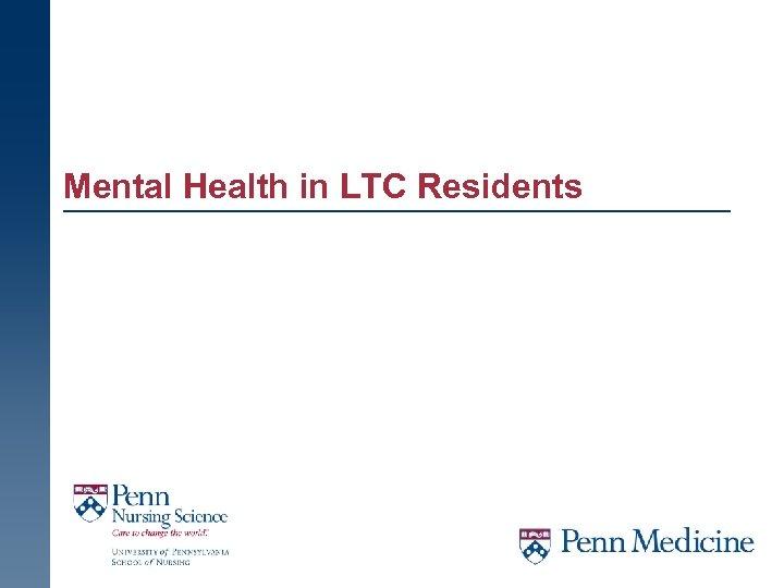 Mental Health in LTC Residents