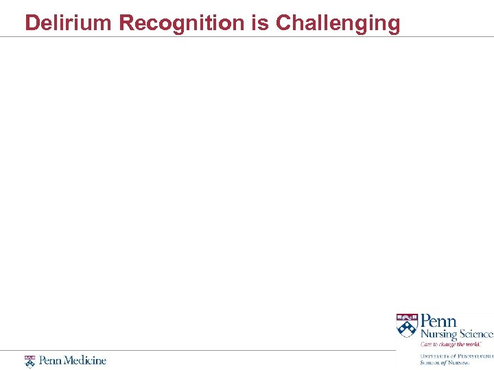 Delirium Recognition is Challenging