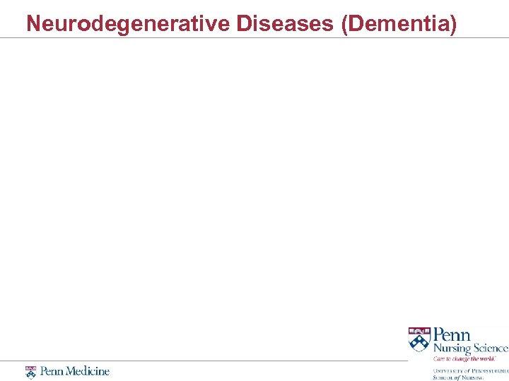 Neurodegenerative Diseases (Dementia)