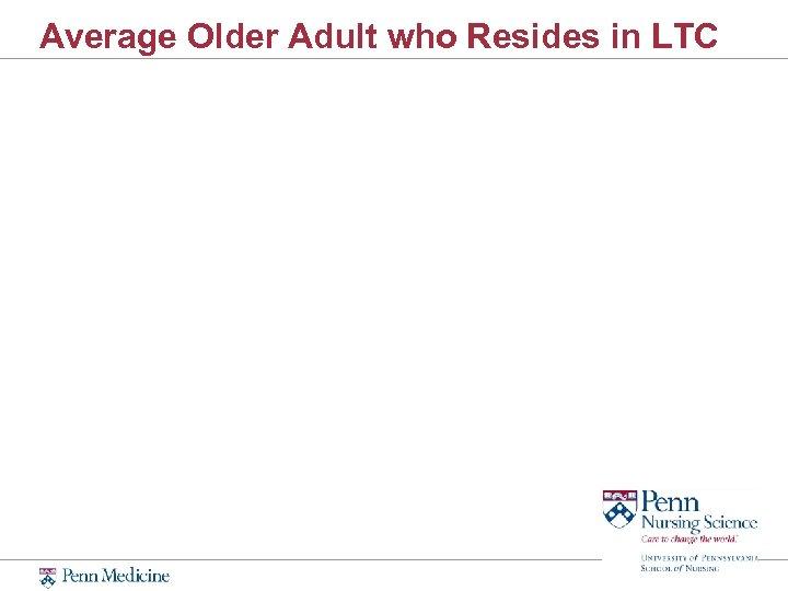 Average Older Adult who Resides in LTC