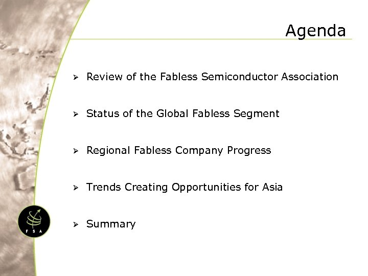 Agenda Ø Review of the Fabless Semiconductor Association Ø Status of the Global Fabless