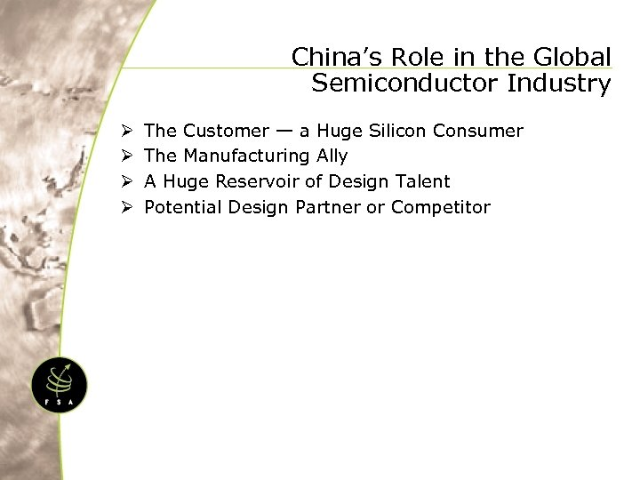 China's Role in the Global Semiconductor Industry Ø Ø The Customer — a Huge