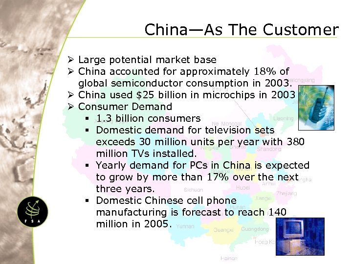 China—As The Customer Ø Large potential market base Ø China accounted for approximately 18%