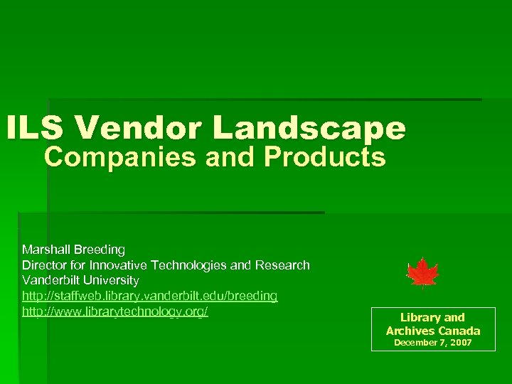 ILS Vendor Landscape Companies and Products Marshall Breeding Director for Innovative Technologies and Research