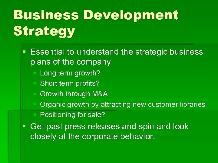 Business Development Strategy § Essential to understand the strategic business plans of the company