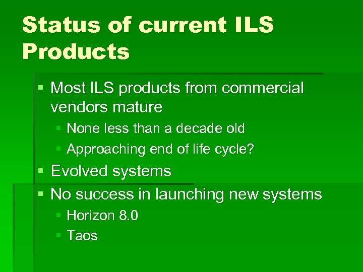 Status of current ILS Products § Most ILS products from commercial vendors mature §