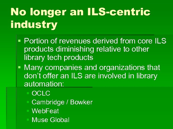 No longer an ILS-centric industry § Portion of revenues derived from core ILS products
