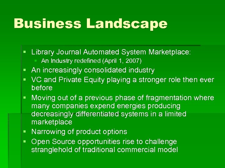 Business Landscape § Library Journal Automated System Marketplace: § An Industry redefined (April 1,