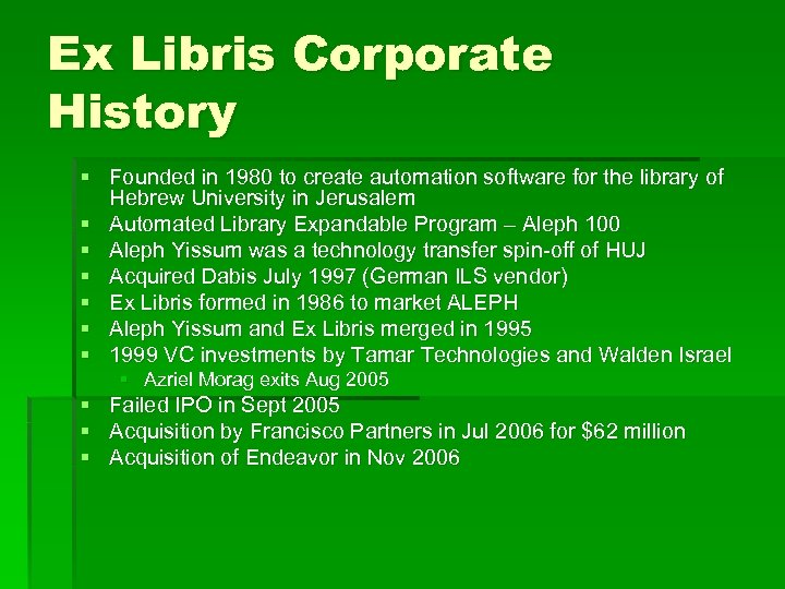 Ex Libris Corporate History § Founded in 1980 to create automation software for the